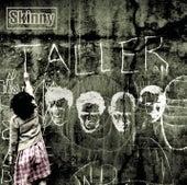 Taller by Skinny