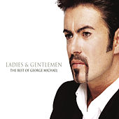 Ladies And Gentlemen... The Best Of George Michael von George Michael
