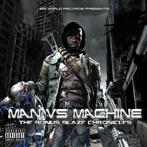 Man vs Machine by Bonus Blaze