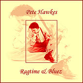Ragtime And Bluez by Pete Hawkes