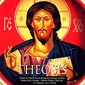 Theosis by Choirs Of Annunciation Byzantine Catholic Church