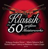 Die 50 größten Meisterwerke der Klassik by Various Artists
