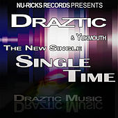 Single Time (Nu-Ricks Records Presents) by Draztic Music