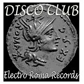 Disco Club (Electro Roma House) by Various Artists