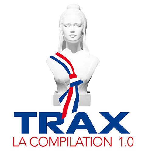 Trax  - La Compilation 1.0 by Various Artists