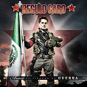 Amor En Tiempos de Guerra by Regulo Caro
