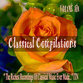 Classical Compilations Volume Six by Various Artists