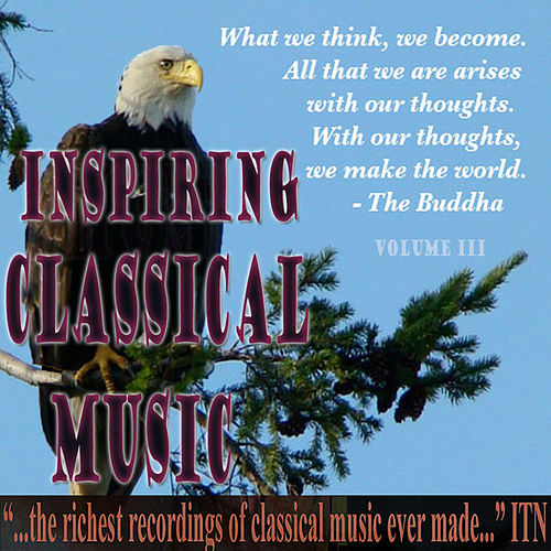 Inspiring Classical Music III by Various Artists