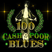 100 Cash Poor Blues by Various Artists