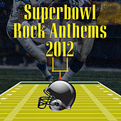Superbowl Rock Anthems 2012 von Various Artists