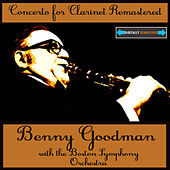 Concerto for Clarinet Remastered by Benny Goodman