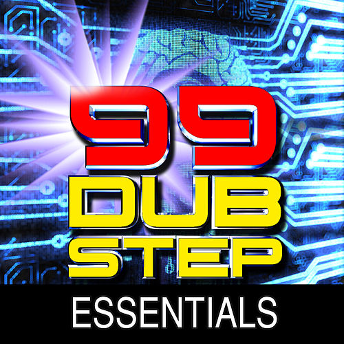 99 Dubstep Essentials by Various Artists