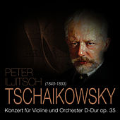Tschaikowsky: Konzert für Violine und Orchester D-Dur op. 35 by Das Große Klassik Orchester
