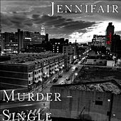 Murder - Single by Jennifair