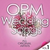 OPM Weddings Songs Vol. 1 by Various Artists