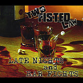 Late Nights and Bar Fights by Two Fisted Law