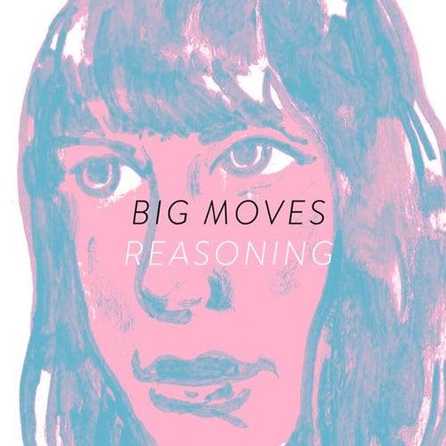 Reasoning - Single by Big Moves