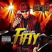 Fifty One Fifty by Jay Tee