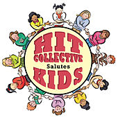 The Hit Collective Salutes Kids by Hit Collective