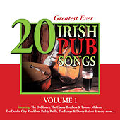 20 Greatest Ever Irish Pub Songs, Vol. 1 by Various Artists