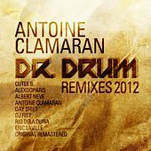 Dr Drum (Remixes 2012) by Antoine Clamaran