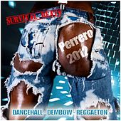 Perrero 2012 (Reggaeton, Dembow, Dancehall, Cubaton, Urban Latin) by Various Artists