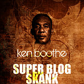 Super Blog Skank by Ken Boothe