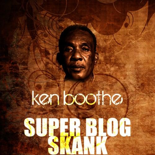 Super Blog Skank by Ken Boothe