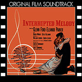 Interrupted Melody (Original Motion Picture Soundtrack) by Eileen Farrell