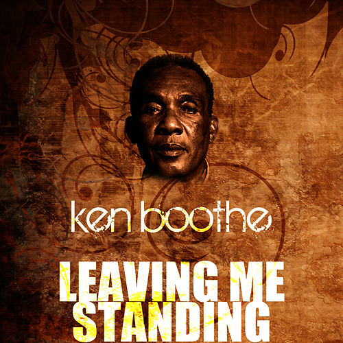 Leaving Me Standing by Ken Boothe
