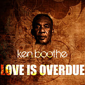 Love Is Overdue by Ken Boothe