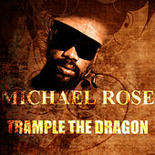 Trample The Dragon by Mykal Rose