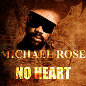 No Heart by Mykal Rose