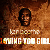 Loving You Girl by Ken Boothe