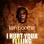 I Hurt Your Feeling by Ken Boothe