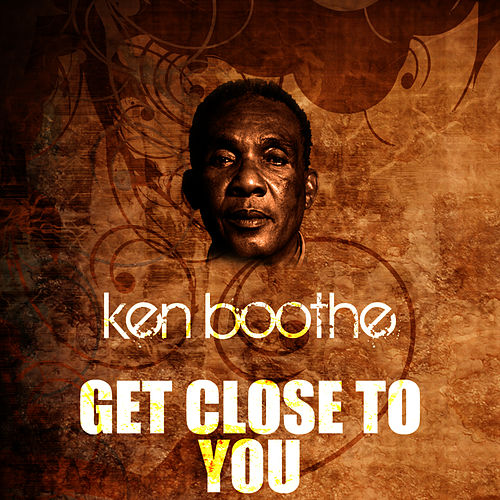 Get Close To You by Ken Boothe
