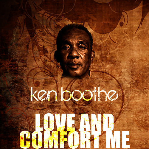 Love And Comfort Me by Ken Boothe
