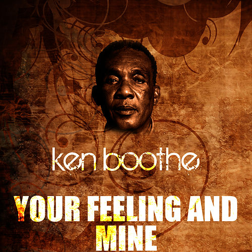 Your Feeling And Mine by Ken Boothe