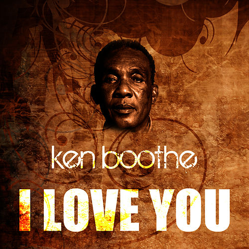 I Love You by Ken Boothe