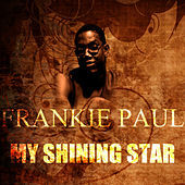 My Shining Star by Frankie Paul
