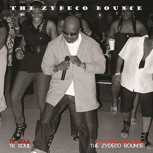 The Zydeco Bounce by Tk Soul