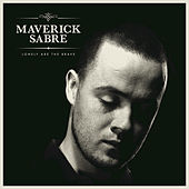 Lonely Are The Brave by Maverick Sabre