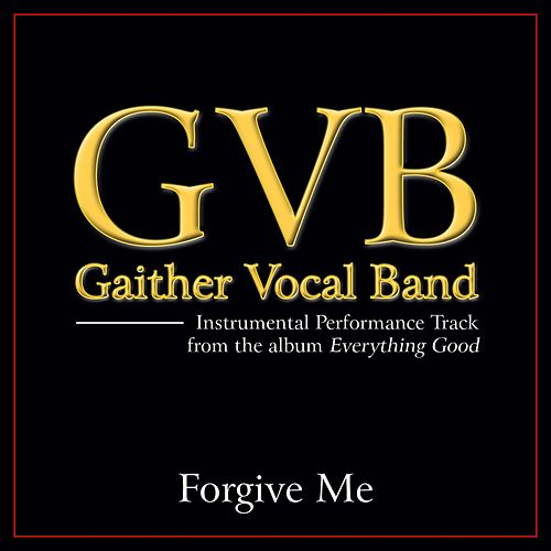 Forgive Me Performance Tracks by Gaither Vocal Band