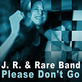 Please Don't Go - Single by J.R.
