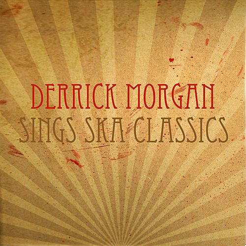 Derrick Morgan Sings Ska Classics by Various Artists