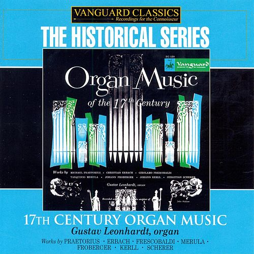 17th Century Organ Music by Gustav Leonhardt