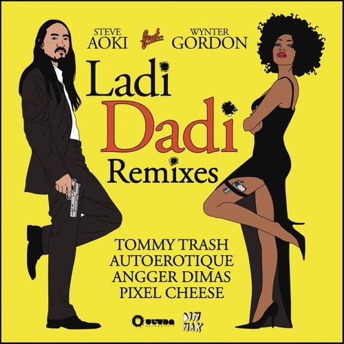 Ladi Dadi by Steve Aoki