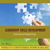 Leadership Skills Development - Affirmations by Positive Affirmations
