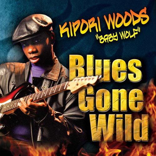 Blues Gone Wild by Kipori Woods