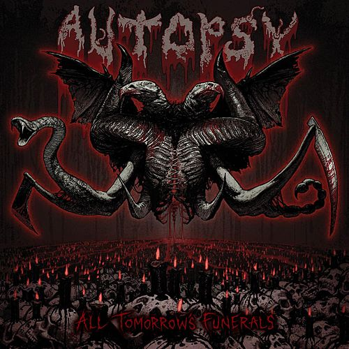 All Tomorrow's Funerals by Autopsy